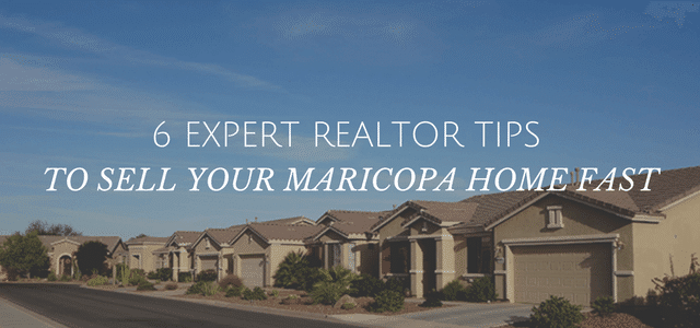 6 Expert Realtor tips to sell your maricopa home, fast